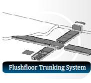 Flushfloor Trunking System