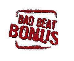 """Casino """"Bad Beat Bonus"""""""